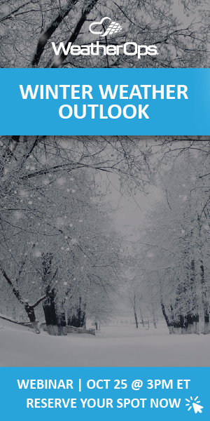 WeatherOps - Winter Weather Outlook Webinar: October 25 @ 3pm ET. Click here to reserve your spot now!