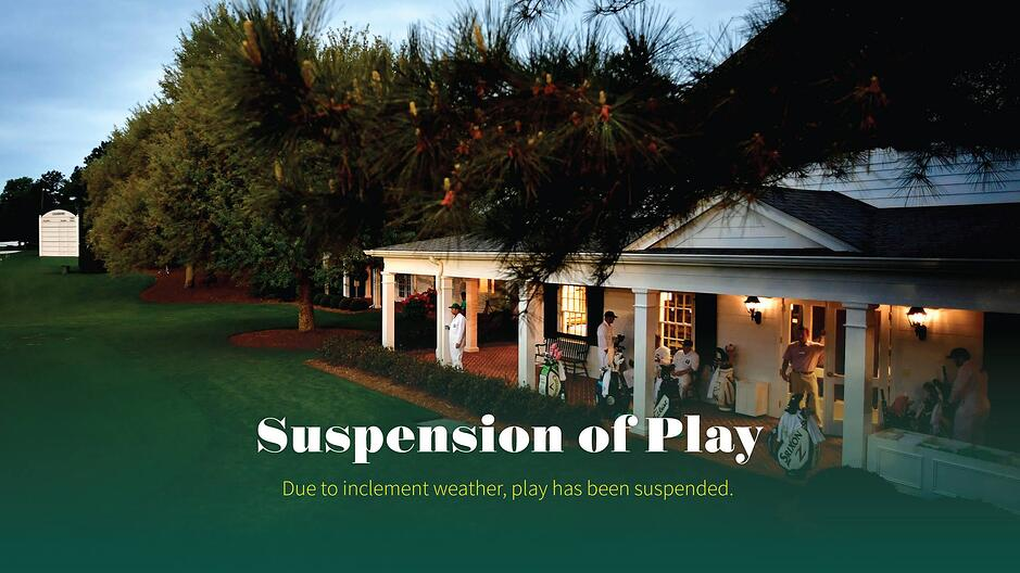 Masters Suspension of Play
